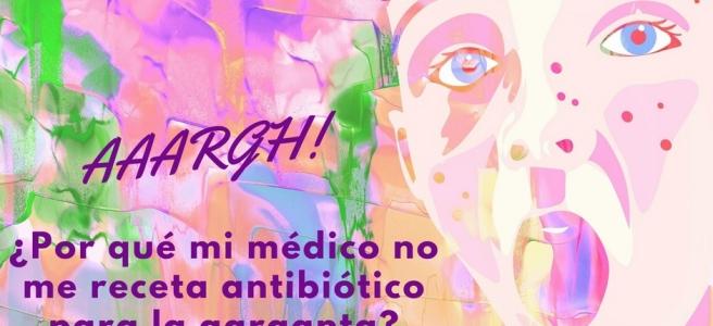 Por-qué-mi-médico-no-me-receta-antibiótico